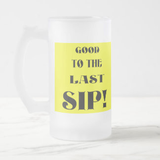 Last Sip! Frosted Glass Beer Mug