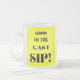 Last Sip! Frosted Glass Coffee Mug