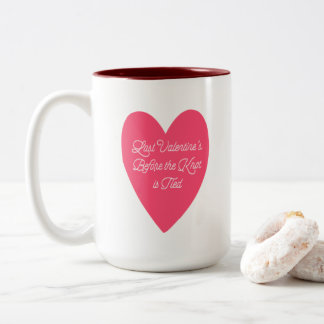 Last Valentine's Before Wedding Gift Two-Tone Coffee Mug