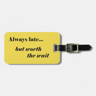 Late Worth It Luggage Tag
