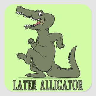 Later Alligator Square Sticker