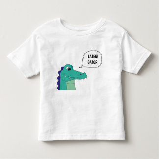 Later Gator! Alligator shirt