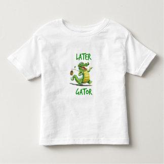 Later Gator Toddler T-Shirt