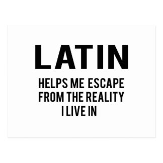 Latin helps me escape from the reality i live in postcard
