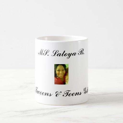 latoya-3, Mme Latoya B., GM de Tweens et d'ados Tasse À Café