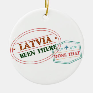 Latvia Been There Done That Round Ceramic Ornament