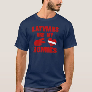 Latvians are my Homies T-Shirt