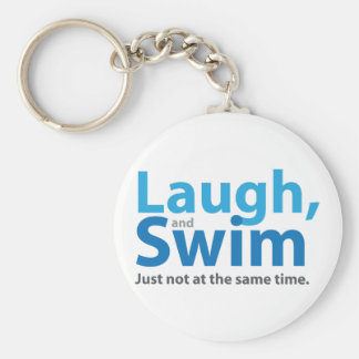 Laugh and Swim ... but not at the same time Basic Round Button Keychain