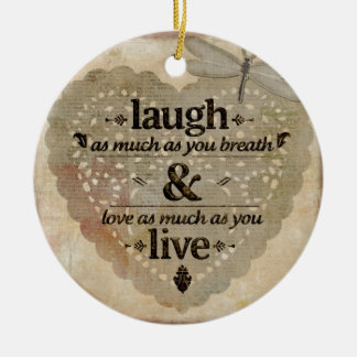 Laugh As Much AsYou Breathe Mindfulness Quote Gift Ceramic Ornament