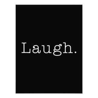 Laugh. Black And White Laugh Quote Template Photo Print
