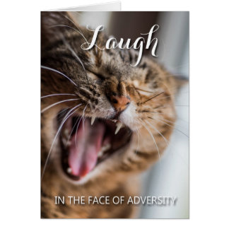 Laugh in the face of adversity, Isaiah 41:13 Card