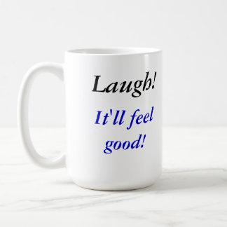 Laugh It ll feel good Mugs