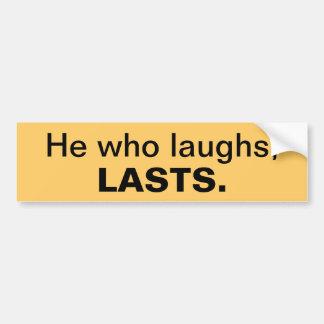 laugh last bumper sticker