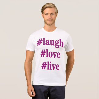 laugh love and live t shirt