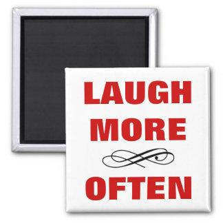 LAUGH MORE OFTEN Funny Quote No.2 - No Border Square Magnet