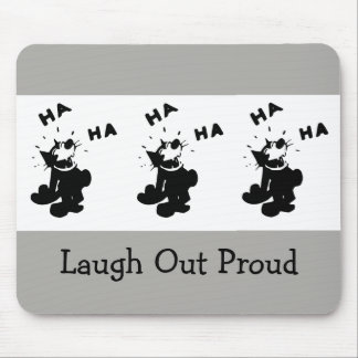 Laugh Out Proud Mouse Pad