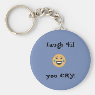 Laugh 'til you CRY! Keychain