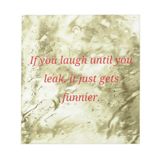 Laugh Until You Leak Humorous Quote Notepads