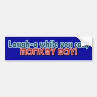 Laugh While You Can Monkey Boy Design Bumper Sticker