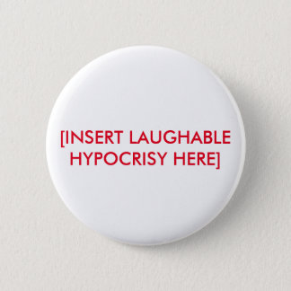 Laughable Hypocrisy Funny Button
