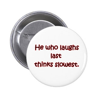 Laughs Last 2 Inch Round Button