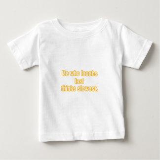 Laughs Last Baby T-Shirt