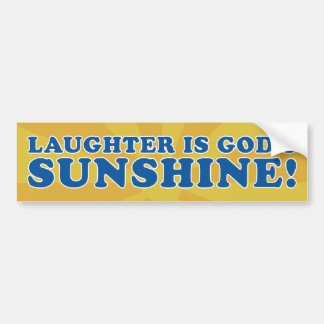 Laughter Is Bumper Sticker