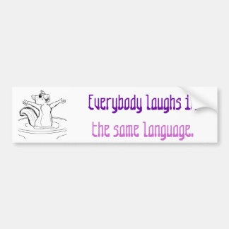 Laughter is Universal Bumper Sticker