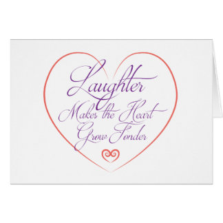 Laughter makes the heart grow fonder greeting card
