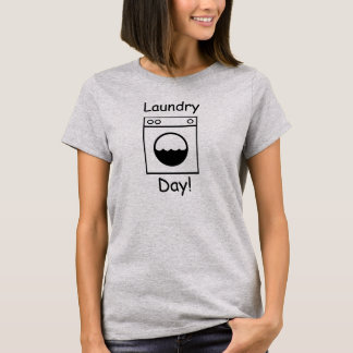 """Laundry Day!"" T-Shirt"