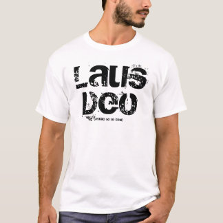 Laus Deo T-Shirt