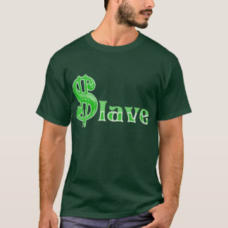 $lave - Money Slave Apparel Front Printing T-Shirt