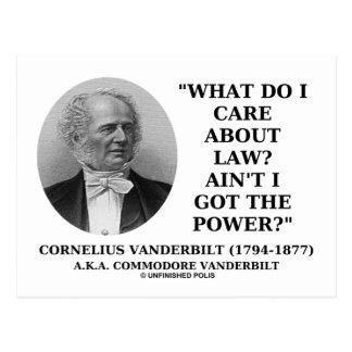 Law Ain't I Got The Power (Cornelius Vanderbilt) Postcard