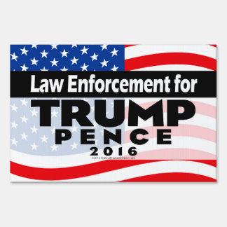 Law Enforcement for Donald Trump Pence 2016 Sign