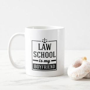 6e6bbed5514 Law School Is My Boyfriend Funny Law Student Print Coffee Mug