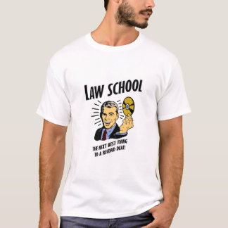 Law School is the Next Best Thing! T-Shirt
