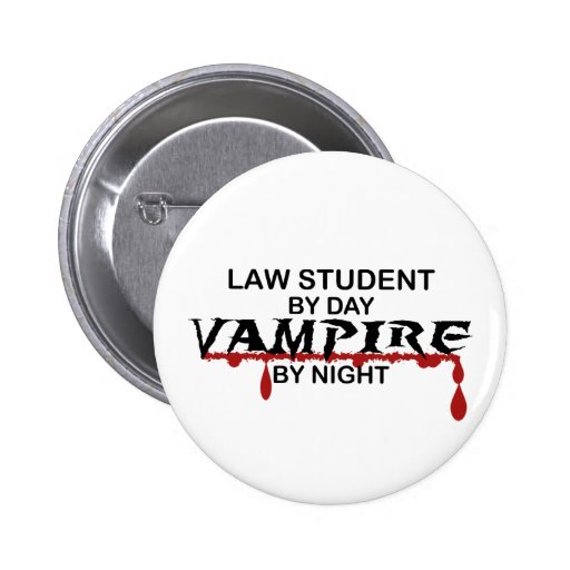 Law Student Vampire by Night Pinback Buttons