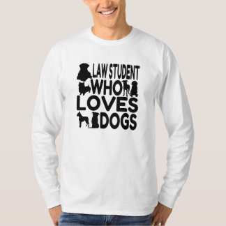 Law Student Who Loves Dogs T-Shirt