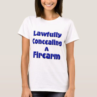 Lawfully Concealing a Firearm T-Shirt
