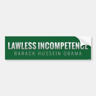 Lawless Incompetence Bumper Sticker