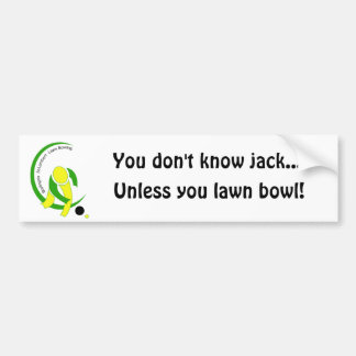 Lawn bowling - you don't know jack bumper sticker