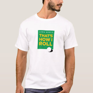 """Lawn Bowls – That's How I Roll"" – Light (Men's) T-Shirt"