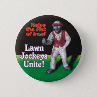 Lawn Jockeys Unite! 2 Inch Round Button