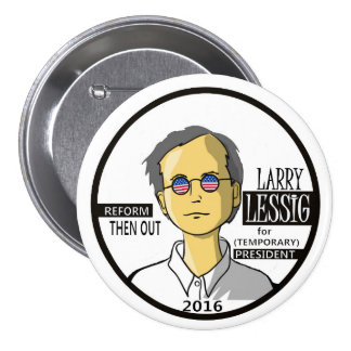 Lawrence Lessig for President 2016 3 Inch Round Button