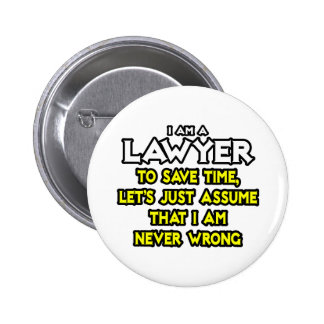 Lawyer...Assume I Am Never Wrong 2 Inch Round Button