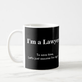 Lawyer - Assume I'm Right Classic White Coffee Mug