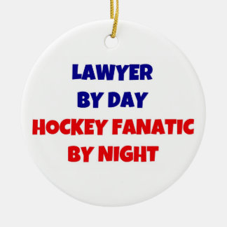 Lawyer by Day Hockey Fanatic by Night Ceramic Ornament