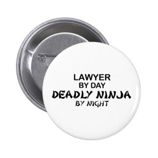 Lawyer Deadly Ninja by Night 2 Inch Round Button