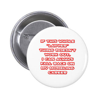 Lawyer Humor ... Modeling Career 2 Inch Round Button