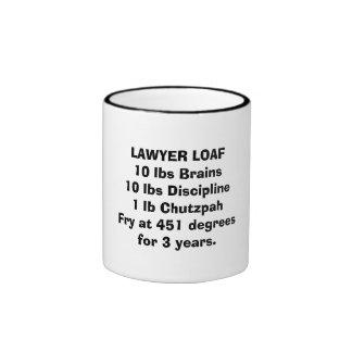 Lawyer Loaf Mug: Recipe for a lawyer Ringer Coffee Mug